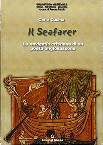Seafarer La navigatio crisitiana di un poeta anglosassone